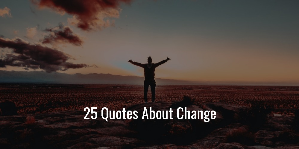 25 Quotes About Change