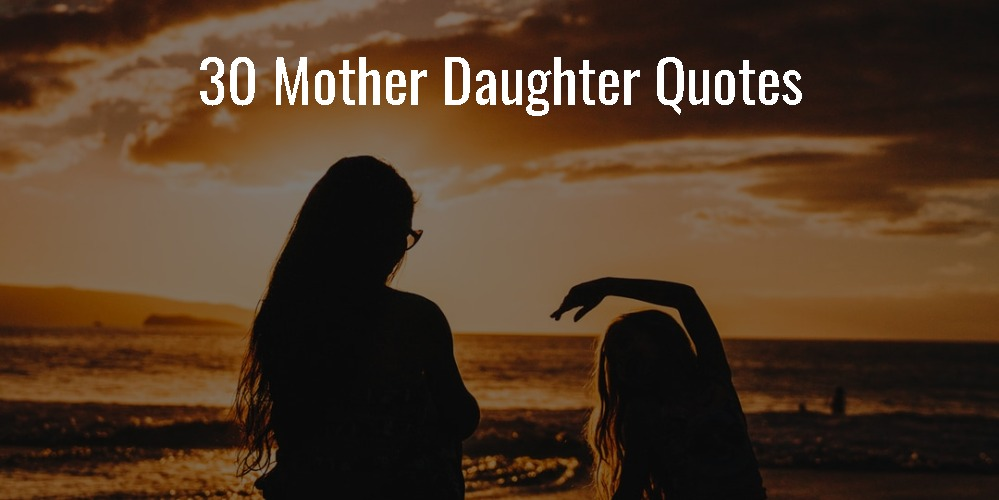 30 Mother Daughter Quotes